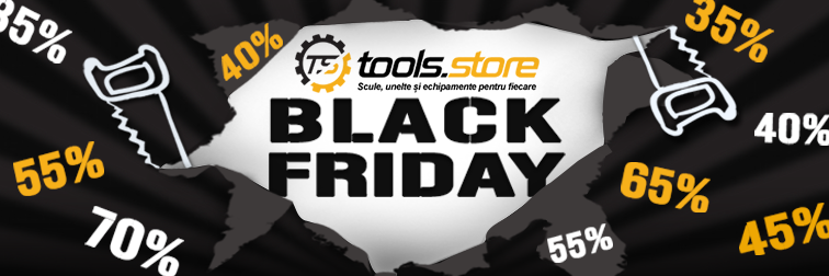 Black Friday 2014 la Tools.Store.ro